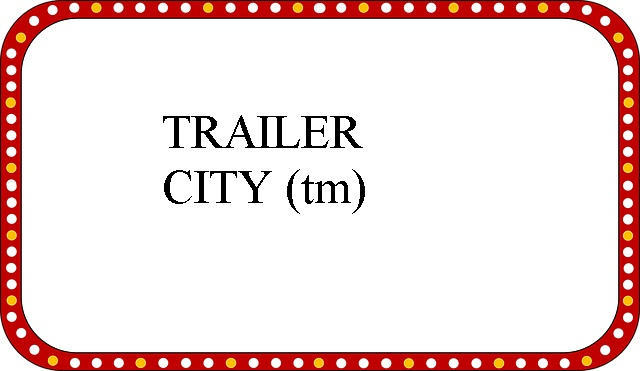 Welcome To Trailer City
