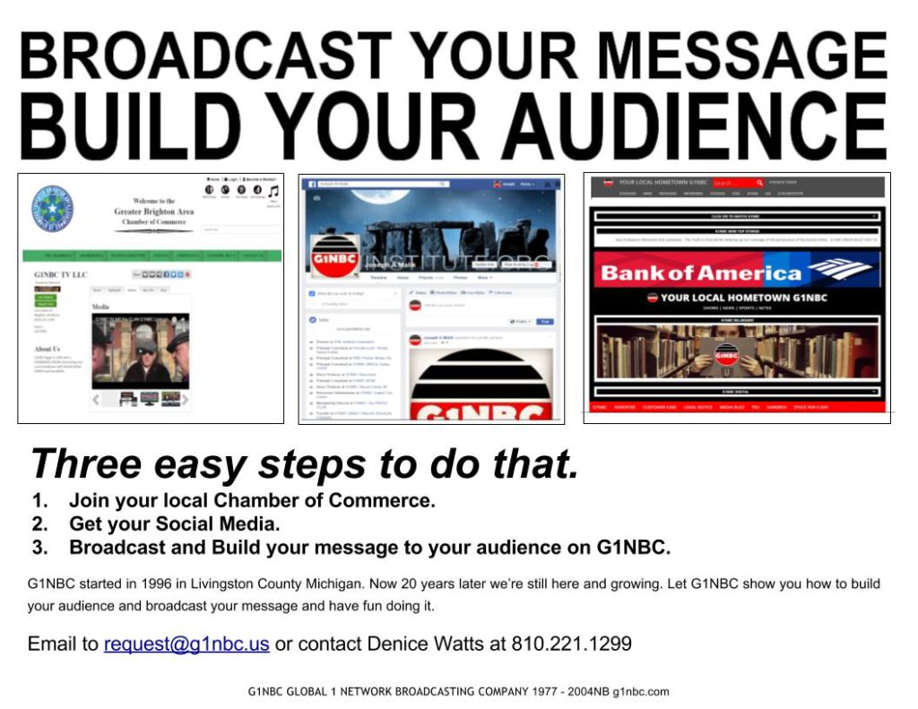 BROADCAST YOUR MESSAGE BUILD YOUR AUDIENCE ON THE G1NBC BROADCAST NETWORK